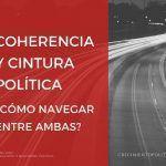 Coherencia y cintura política