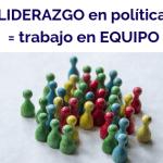 El trabajo en equipo en política, clave para un buen liderazgo