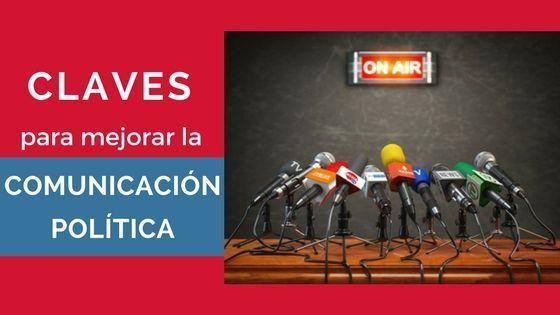 Claves para mejorar la comunicación política, blog