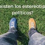 Abre los ojos: los estereotipos en política han desaparecido