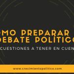 Cómo preparar un debate político