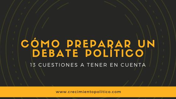 CÓMO PREPARAR UN DEBATE POLÍTICO, B, Ana Sanz, coaching político