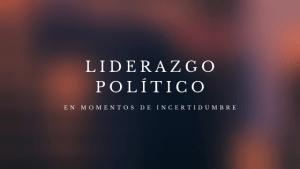 Liderazgo político en épocas de incertidumbre, B