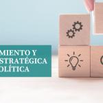 Pensamiento y acción estratégica en política