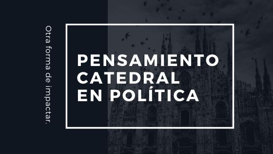 Pensamiento catedral en política, Ana Sanz, coaching político