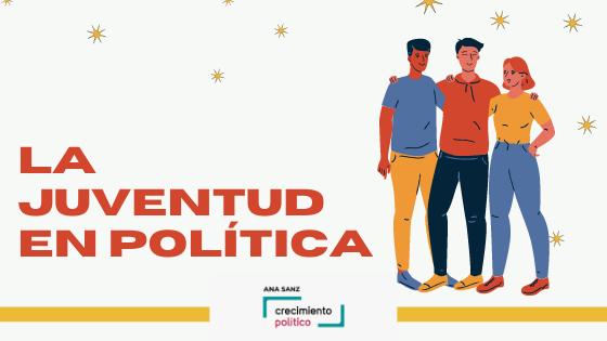 La juventud en política. Ana Sanz, coaching político