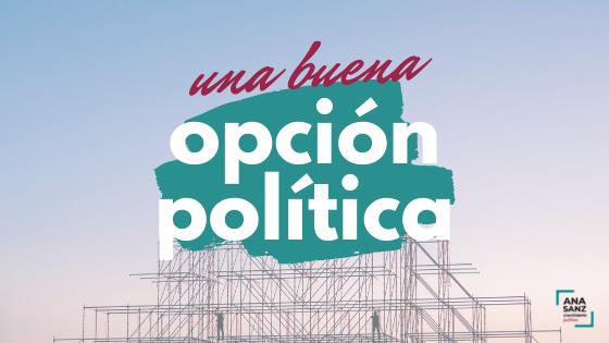 Una buena opción política, Ana Sanz, coaching político